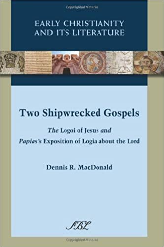Book Two Shipwrecked Gospels: The Logoi of Jesus and Papias's Exposition of Logia about the Lord (Early Christianity and Its Literature) by Dennis R. MacDonald (2012-07-11)