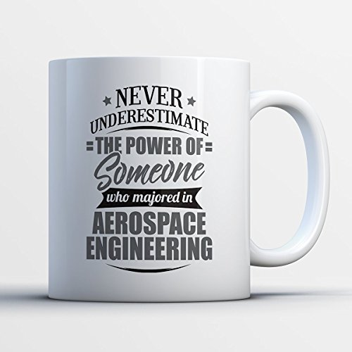 Aerospace Engineering Coffee Mug - Never Underestimate Someone Who Majored In Aerospace Engineering - Funny 11 oz White Ceramic Tea Cup-Cute Aerospace Engineer Gifts with Aerospace Engineering Sayings
