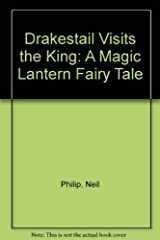 Drakestaill Visits the King: A Magic Lantern Fairy Tale Hardcover