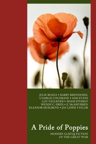 A Pride of Poppies: Modern GLBTQI fiction of the Great War