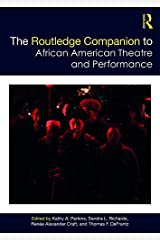 The Routledge Companion to African American Theatre and Performance (Routledge Companions) Kindle Edition