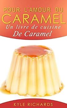 Pour l'amour du caramel (French Edition) by [Richards, Kyle]