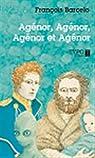 Agenor Agenor Agenor et Agenor par Barcelo