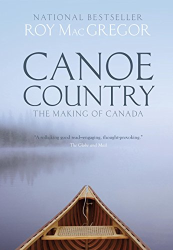 Canoe Surroundings: The Making of Canada