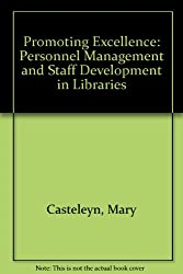Promoting Excellence: Personnel Management and Staff Development in Libraries