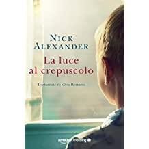 La luce al crepuscolo (Italian Edition)