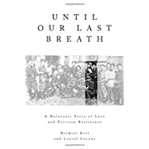 Until Our Last Breath: A Holocaust Story of Love and Partisan Resistance