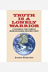 (Truth Is a Lonely Warrior) [By: Perloff, James] [Oct, 2013] Paperback