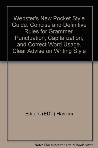 Capitalization Punctuation Rules - Webster's New Pocket Style Guide. Concise and Definitive Rules for Grammer, Punctuation, Capitalization, and Correct Word Usage. Clear Advise on Writing Style