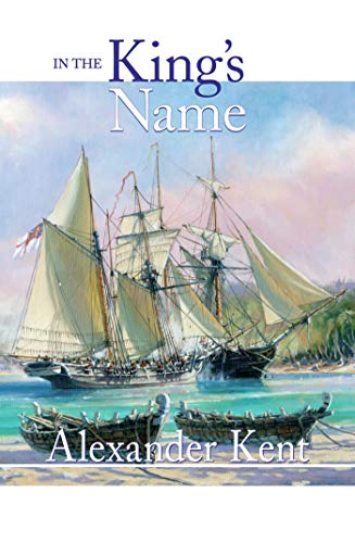 In the King's Name (The Bolitho Novels Book 28) (In The Name Of The King Series)