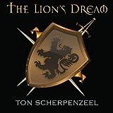 The Lion's Dream by Ton Scherpenzeel (2013-01-01)