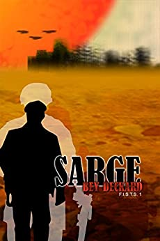 Sarge (F.I.S.T.S. Book 1) by [Deckard, Bey]