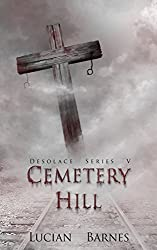 Cemetery Hill: Desolace Series V (Volume 5)