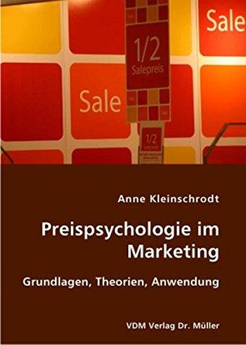 Preispsychologie im Marketing: Grundlagen, Theorien, Anwendung Taschenbuch – 4. Februar 2007 Anne Kleinschrodt VDM Verlag Dr. Müller 383640561X Werbung
