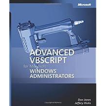 Advanced VBScript for Microsoft® Windows® Administrators
