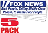 5 Pack Bumper Stickers for Cars, Trucks - Fox News - Rich People, Telling Middle Class People, to Blame Poor People - Professional Vinyl Decal | Made in USA - 3' X 10'