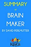 Summary of Brain Maker: by David Perlmutter