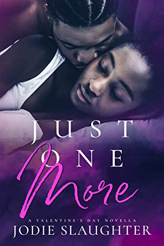 Just One More: A Valentine's Day Novella by [Slaughter, Jodie]
