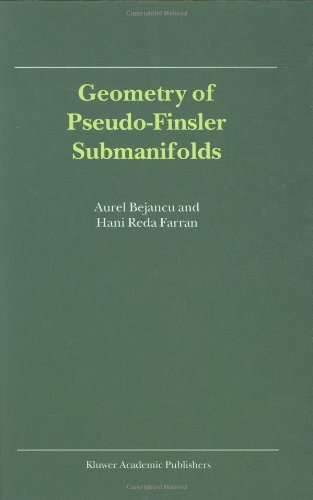 Geometry of Pseudo-Finsler Submanifolds (Mathematics and its Applications Volume 527)