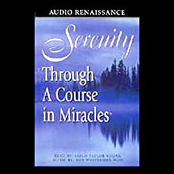Serenity Through 'A Course in Miracles'