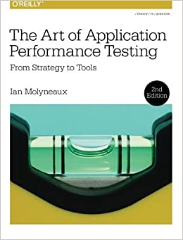 Book The Art of Application Performance Testing: From Strategy to Tools by Ian Molyneaux (2014-12-27)