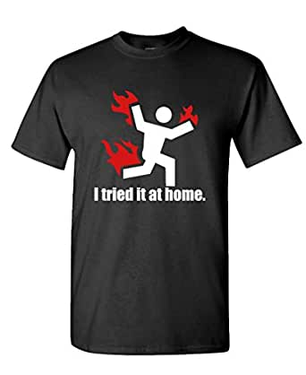 I TRIED IT AT HOME science project funny - Mens Cotton T-Shirt, S, Black