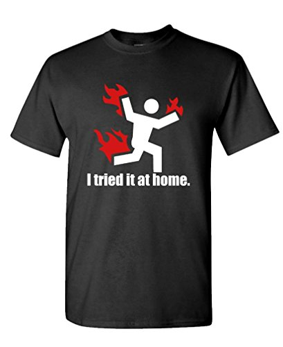 I TRIED IT AT HOME science project funny – Mens Cotton T-Shirt, L, Black