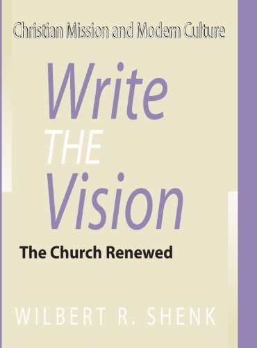Write the Vision: The Church Renewed by Wilbert R. Shenk (2001-05-16)