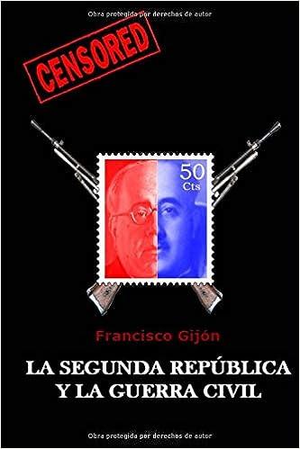 La Segunda Republica y la Guerra Civil: Volume 4 Censored: Amazon.es ...