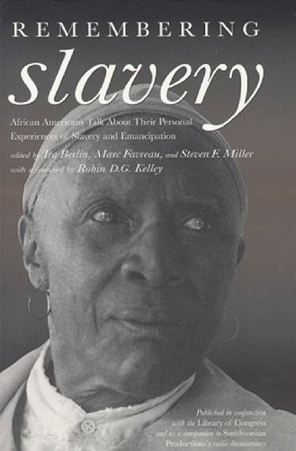 Search : Remembering Slavery: African Americans Talk About Their Personal Experiences of Slavery and Freedom