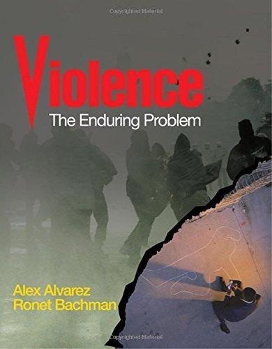 Violence: The Enduring Problem By Alvarez, Alexander Alex C., Bachman, Ronet D.November 2, 2007 Paperback