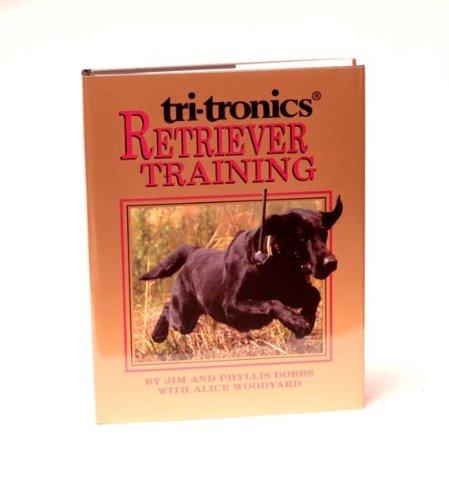 Tri Tronics Retriever Training Book - TRI-TRONICS RETRIEVER TRAINING [E6]