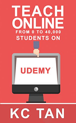 Teach Online: From 0 To 40,000 Students On Udemy