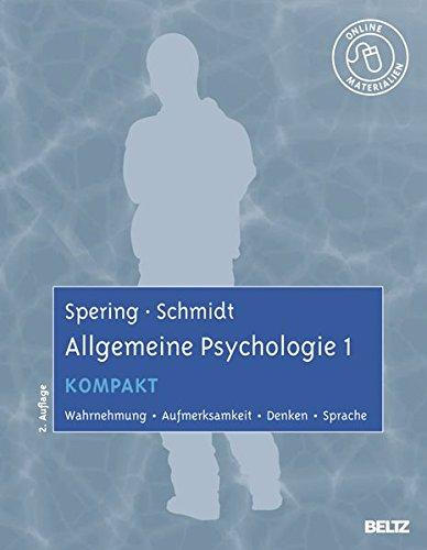 Allgemeine Psychologie 1 kompakt: Wahrnehmung, Aufmerksamkeit, Denken, Sprache. Mit Online-Materialien