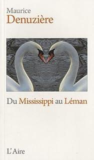 Du Mississippi au Léman, Denuzière, Maurice