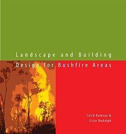 Landscape And Building Design For Bushfire Areas