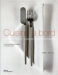 Cuisine à bord : Les plus beaux voyages gastronomiques par François Desgrandchamps