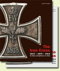 Iron Cross 1813 - 187 - 1914 The History and Significance of a Medal ()
