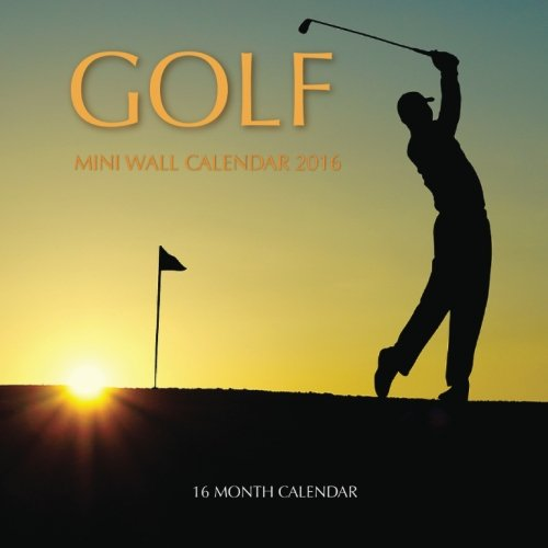 Download Golf Mini Wall Calendar 2016: 16 Month Calendar ebook