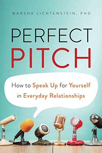 Perfect Pitch: How to Speak Up for Yourself in Everyday Relationships