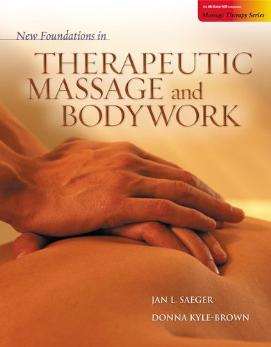 Massage New (New Foundations in Therapeutic Massage and Bodywork)