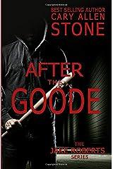 After the Goode: A Jake Roberts Novel (The Jake Roberts Series) Paperback