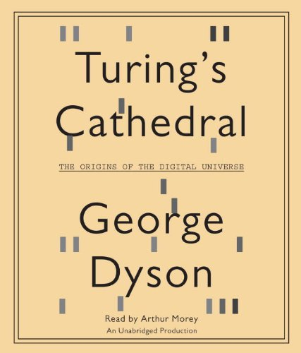 Turing's Cathedral: The Origins of the Digital Universe by Random House Audio