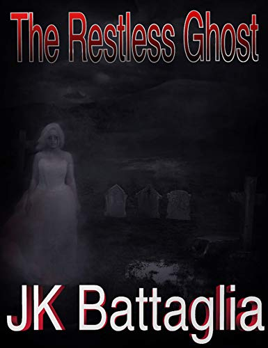 The Restless Ghost (The Jaded Ghost Series Book 1)