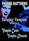 Turning Vampire 1,2: Boxed Set (Turning Vampire Boxed Set Book 1)