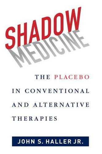 Shadow Medicine: The Placebo in Conventional and Alternative Therapies