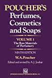Poucher's Perfumes, Cosmetics and Soaps -- Volume 1 : The Raw Materials of Perfumery, Poucher, W. A., 9401053618