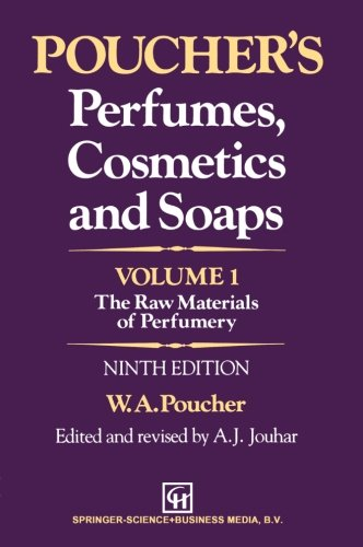 Poucher's Perfumes, Cosmetics and Soaps ― Volume 1: The Raw Materials of Perfumery