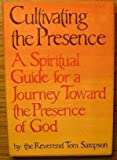 Cultivating the Presence, T. Sampson, 0690012055