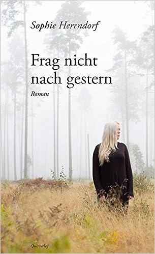Sophie Herndorf - Frag nicht nach gestern
